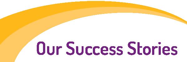 Our Success Stories