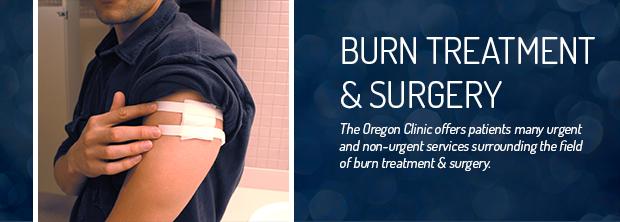 The Oregon Clinic - Burn Treatment & Surgery - Portland & Tualatin
