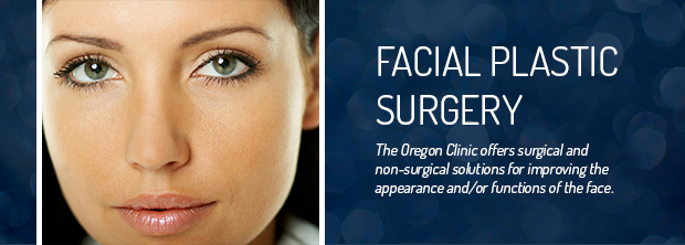 The Oregon Clinic - Facial Plastic Surgery - Portland, Oregon