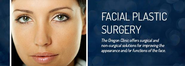 The Oregon Clinic - Facial Plastic Surgery - Portland, Oregon