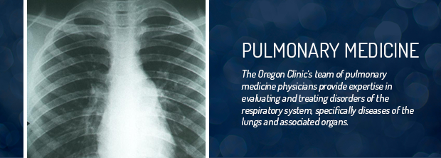The Oregon Clinic - Pulmonary Medicine - Portland, Oregon