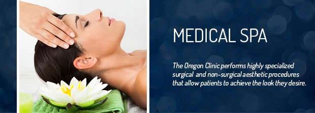 Medical Spa - The Oregon Clinic - Portland, Oregon